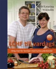 LCHF till vardags - riktig mat för familjer med tunna plånböcker