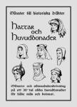 Mönster till historiska dräkter. Hattar och huvudbonader.