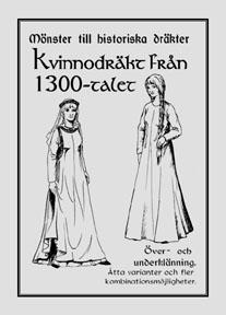 Mönster till historiska dräkter. Kvinnodräkt från 1300-talet.