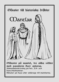 Mönster till historiska dräkter. Mantlar.