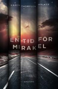 En tid för mirakel, av Karen Thompson Walker